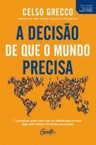 Livro - A DECISÃO QUE O MUNDO PRECISA -