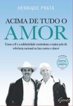 Livro - Acima de tudo o amor -