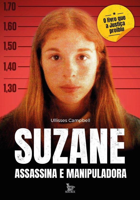 Suzane assassina e manipuladora -