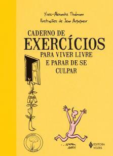 Caderno de exercícios para viver livre e parar de -