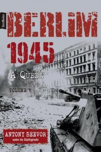 Berlim 1945: A Queda (Vol. 1 ? edição de bolso)