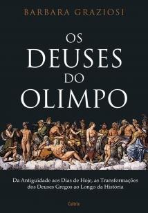 Os Deuses do Olimpo - Da Antiguidade aos Dias de Hoje, as Transformações