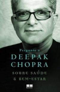 Pergunte a Deepak Chopra sobre saúde e bem-estar