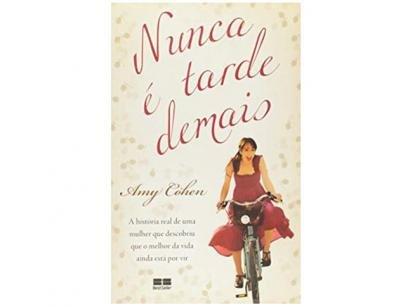 Livro Nunca é Tarde Demais - Amy Cohen