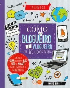 Como ser um blogueiro e vlogueiro em 10 lições fác
