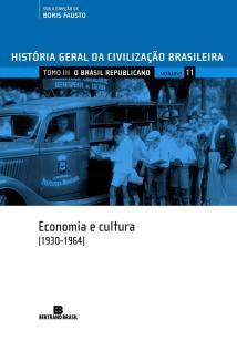 HGCB - Vol. 11 - O Brasil republicano: economia e