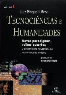 Tecnociências e humanidades: novos paradigmas, vel - Novos paradigmas, velhas questões - Volume 1