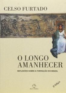 O longo amanhecer: reflexões sobre a formação do B - Reflexões sobre a formação do Brasil