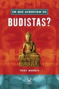 Em que acreditam os budistas?