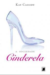 A sociedade Cinderela