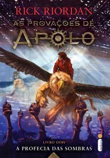 A profecia das sombras - (Série As provações de Apolo)