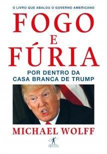 Fogo e fúria - Por dentro da Casa Branca de Trump