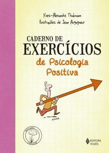 Caderno de exercícios de Psicologia Positiva -