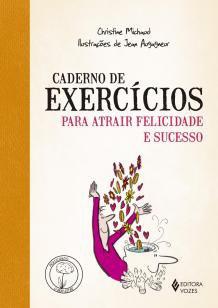 Caderno de exercícios para atrair felicidade e suc -