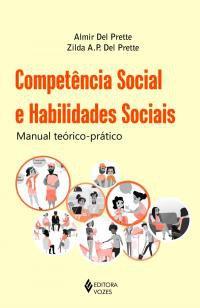 Competência social e habilidades sociais - Manual teórico-prático