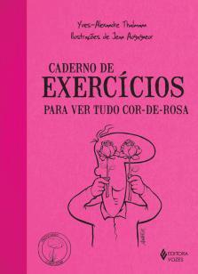 Caderno de exercícios para ver tudo cor-de-rosa -