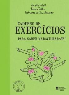 Caderno de exercícios para saber maravilhar-se -