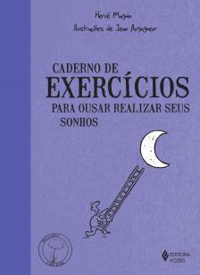 Caderno de exercícios para ousar realizar seus son -