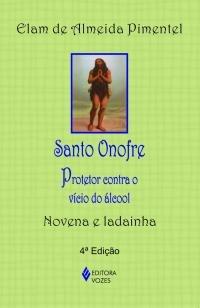Santo Onofre - Protetor contra o vício do álcool - Novena e ladai