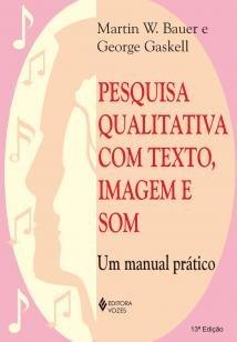 Pesquisa qualitativa com texto, imagem e som - Um manual prático