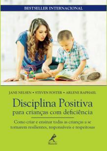 Disciplina positiva para crianças com deficiência - como criar e ensinar todas as crianças a se tornar