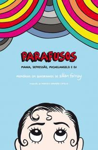Parafusos - Mania, depressão Michelangelo e eu : memórias em q