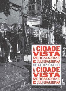 A cidade vista - Mercadorias e cultura urbana