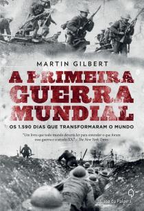 Livro A Primeira Guerra Mundial - Martin Gilbert