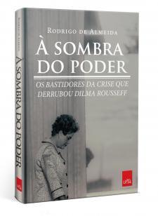 Livro Á Sombra Do Poder - Rodrigo De Almeida