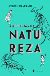 A reforma da natureza - Edição de luxo