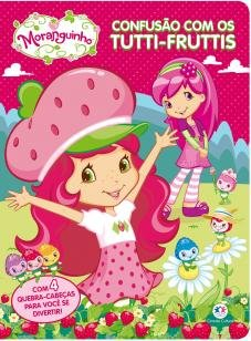 Moranguinho - Confusão com tutti-fruttis - Com 4 quebra-cabeças para você se...