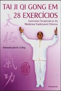 Tai Ji Qi Gong em 28 Exercicios - Exercícios Terapêuticos Da Medicina Tradicional Ch