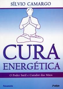 Cura Energética - O Poder Sutil e Curador das Mãos