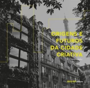 Origens e futuros da cidade criativa
