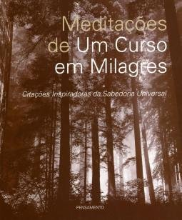 Meditações de um Curso em Milagres - Citações Inspiradoras Da Sabedoria...