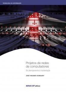 Projetos de redes de computadores - Do planejamento à implantação