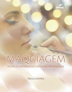 Maquiagem - Técnicas, referência e atuação profissional