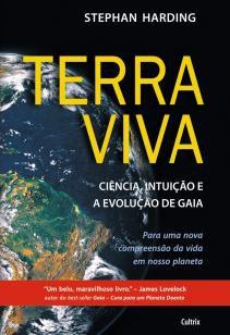 Terra Viva - Ciência, Intuição E A Evolução De Gaia