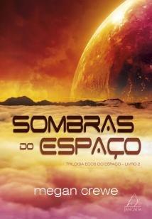 Sombras do Espaço - Trilogia Ecos Do Espaço - Livro 2