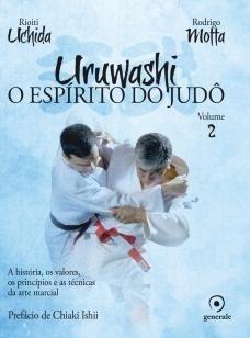 Uruwashi - O espírito do judô - A história, os valores, os pr