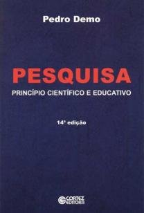 Pesquisa - princípio científico e educativo