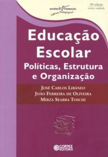 Educação escolar - políticas, estrutura e organização