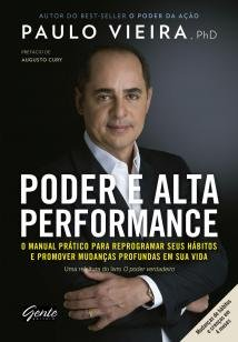 Poder e alta performance - O manual prático para reprogramar seus hábitos e p