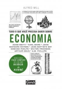 Tudo o que você precisa saber sobre economia - Um curso intensivo sobre...