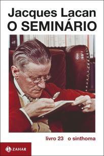 O Seminário, livro 23 - O sinthoma