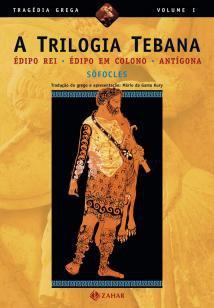 A trilogia tebana - Édipo Rei, Édipo em Colono, Antígona