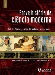 Breve história da ciência moderna - vol.1 - Convergência de saberes (Idade Média)