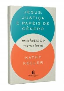 Jesus, justiça e papéis de gênero - Mulheres no minsitério