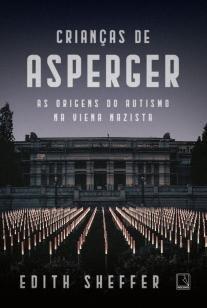 Crianças de Asperger - As origens do autismo na Viena nazista