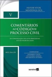 Comentários ao código de processo civil - Volume V - Da comunicação dos atos processuais até do valor d